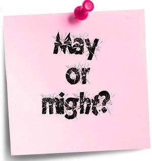 MAY VS. MIGHT May: indicates a possibility E.g.