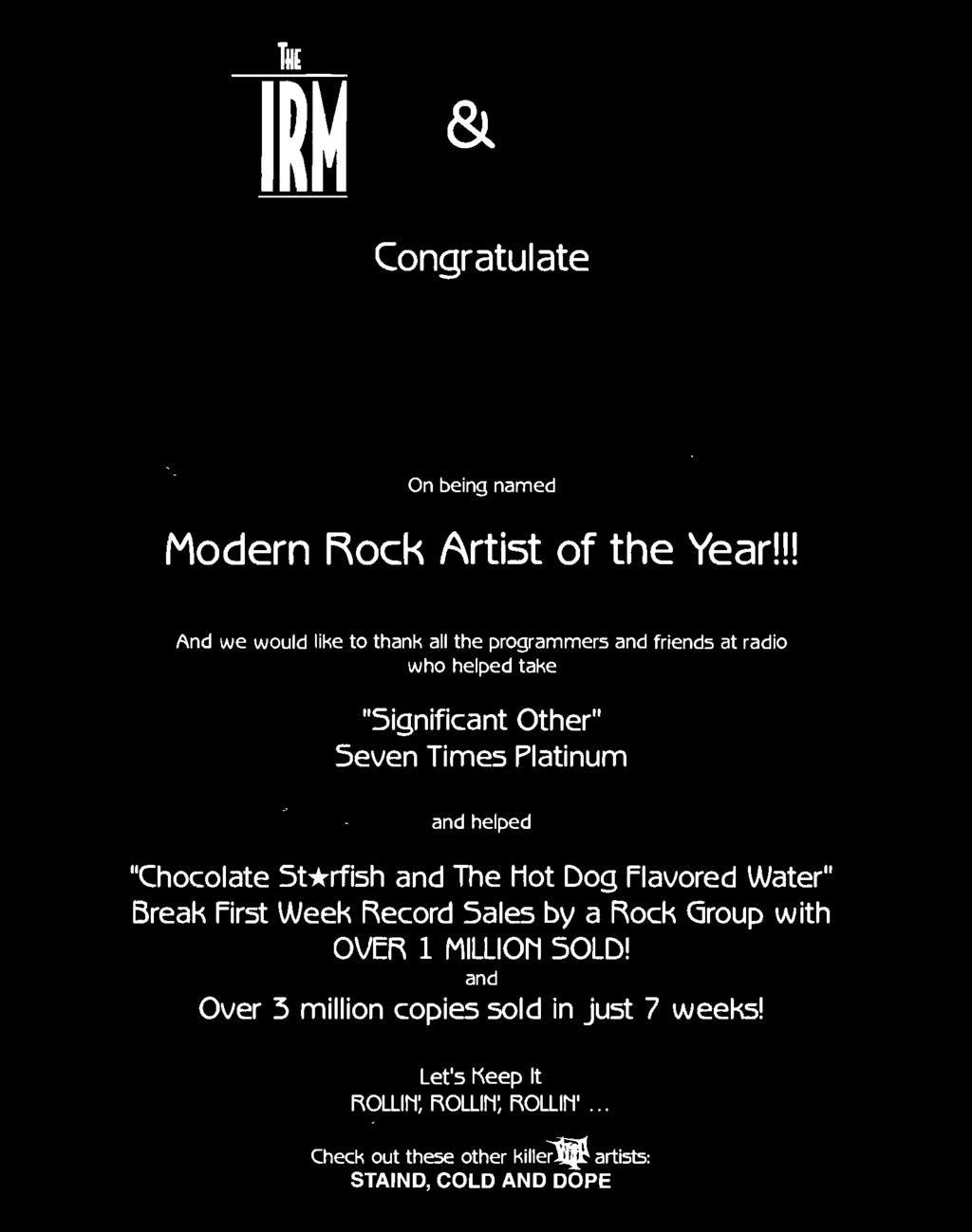 "Times Platinum and helped ""Chocolate Starfish and The hot Dog Flavored Water"" Break First Week Record Sales by a Rock"