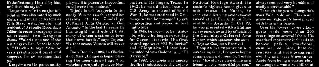 """ Longoria's role in conjunto's evolution was also noted by such scholars and music collectors as Chris Strachwitz, founder and president of Arhoolie Records, a California record company that has"