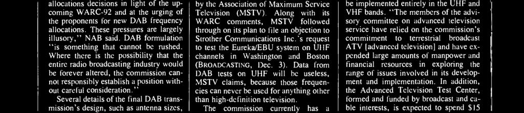 "bands."" There was almost no support at all in the WARC comments favoring DAB implementation in the UHF band."