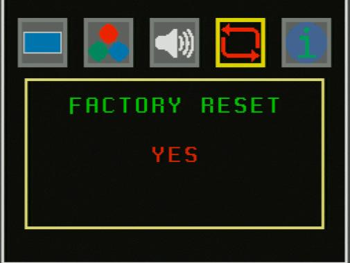 4. Factory Reset Select YES to return to the factory setting.